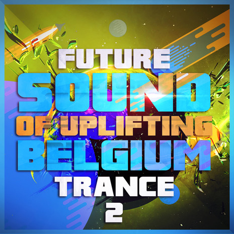 Future Sound Of Uplifting Belgium Trance 2