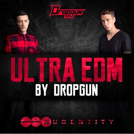 Ultra EDM By Dropgun