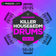 Killer House & EDM Drums Vol 3