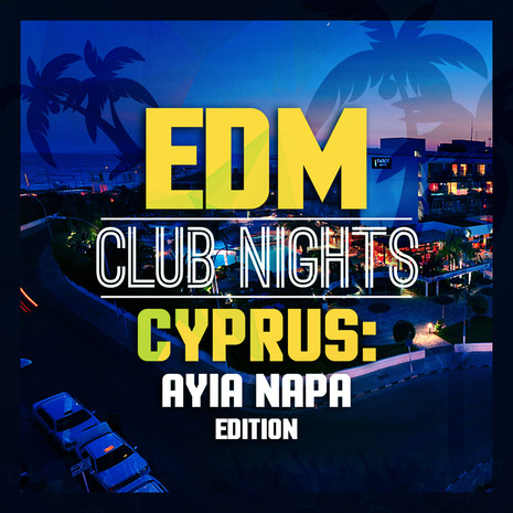 EDM Club Nights Cyprus: Ayia Napa Edition