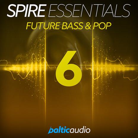 Spire Essentials Vol 6: Future Bass & Pop