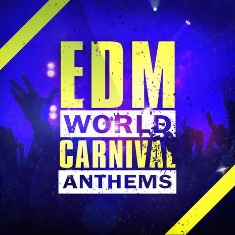 EDM World Carnival Anthems