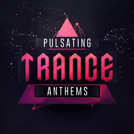Pulsating Trance Anthems