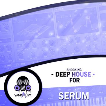 Shocking Deep House For Serum