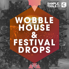 Wobble House & Festival Drops