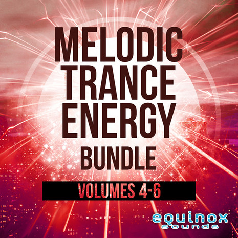 Melodic Trance Energy Bundle (Vols 4-6)