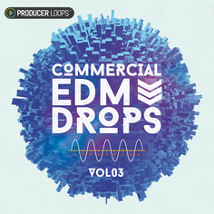 Commercial EDM Drops Vol 3