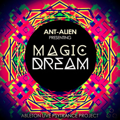 Ableton Live Project: Ant-Alien Magic Dream