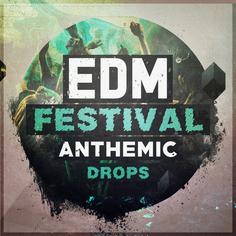EDM Festival Anthemic Drops