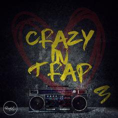 Crazy In Trap Vol 3