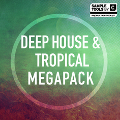 Deep House & Tropical Mega Pack
