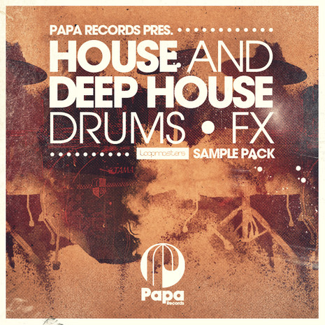Papa Records Presents: House & Deep House Drums & FX