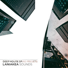 Laniakea Sounds: Deep House Spire Presets