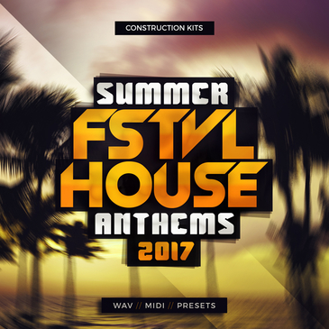 Summer FSTVL House Anthems 2017