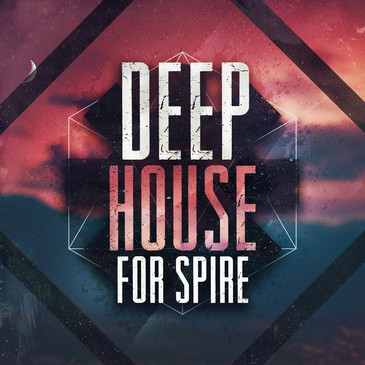 Deep House For Spire