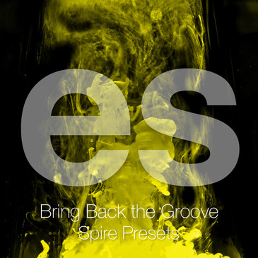 Bring Back The Groove: Spire Presets