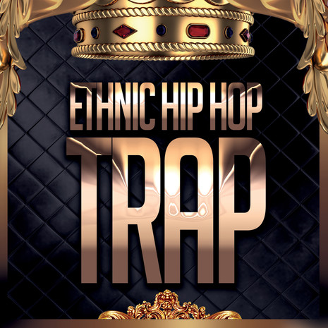 Ethnic Hip Hop & Trap