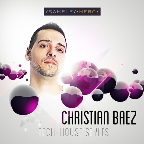 Christian Baez: Tech-House Styles