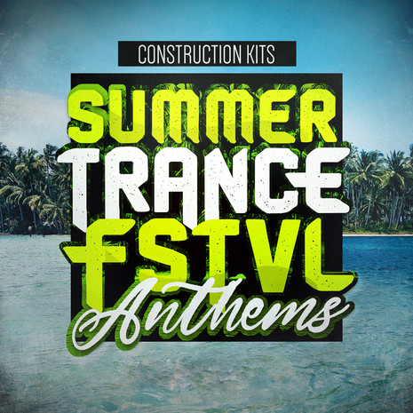 Summer Trance FSTVL Anthems