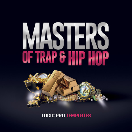 Masters Of Trap & Hip Hop: Logic Pro Templates
