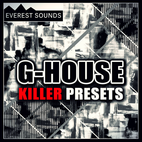 Everest Sounds: G-House Killer Presets