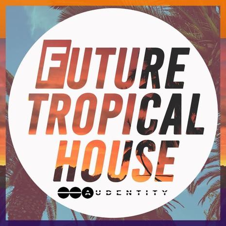 Future Tropical House