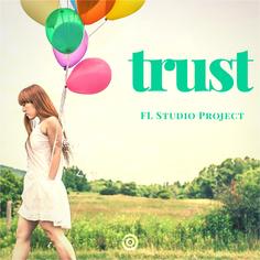 Trust: FL Studio Project