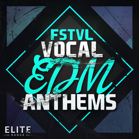 FSTVL Vocal EDM Anthems