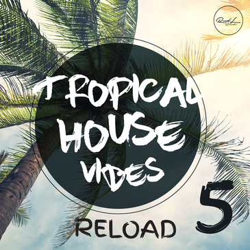 Tropical House Vibes Vol 5 Reload