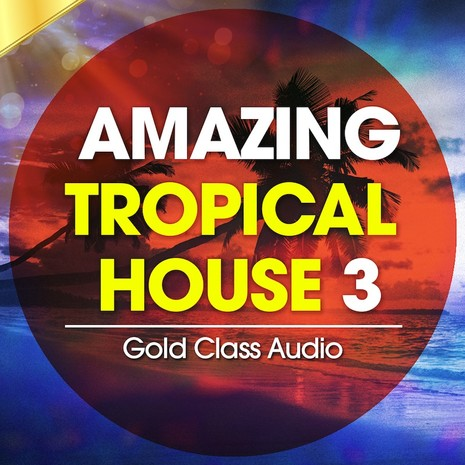 Amazing Tropical House Vol 3