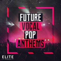 Future Vocal Pop Anthems