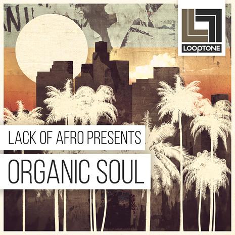 Lack Of Afro Presents: Organic Soul