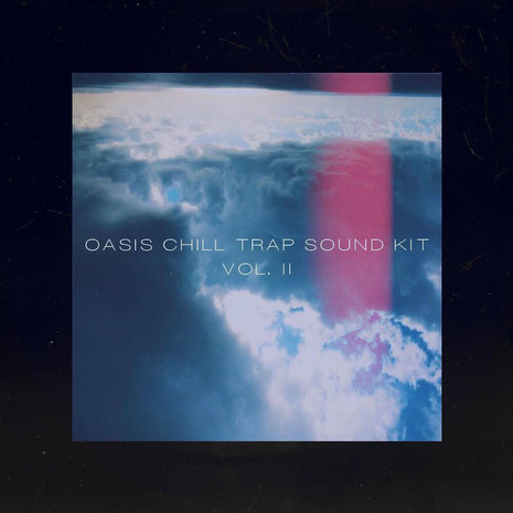 OASIS Chill Trap Sound Kit (Re-Amp) Vol 2