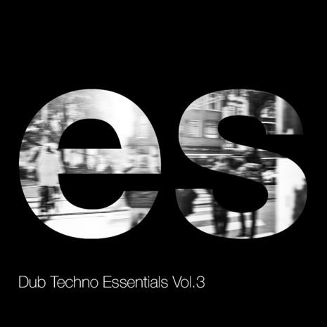 Dub Techno Essentials Vol 3