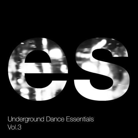 Underground Dance Essentials Vol 3