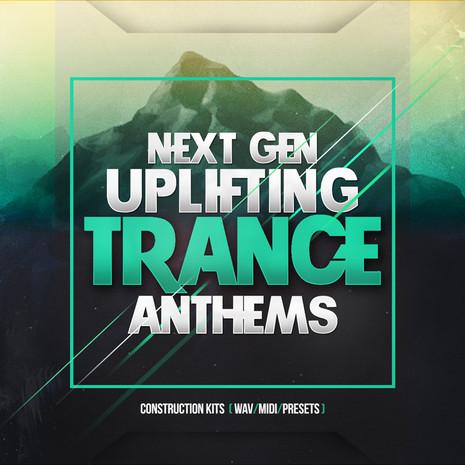 Next Gen Uplifting Trance Anthems