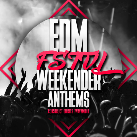 EDM FSTVL Weekender Anthems