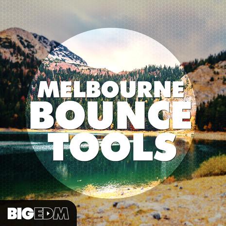 Big EDM: Melbourne Bounce Tools