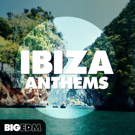 Big EDM: Ibiza Anthems