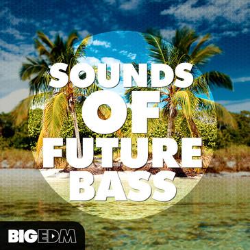Big EDM: Sounds Of Future Bass