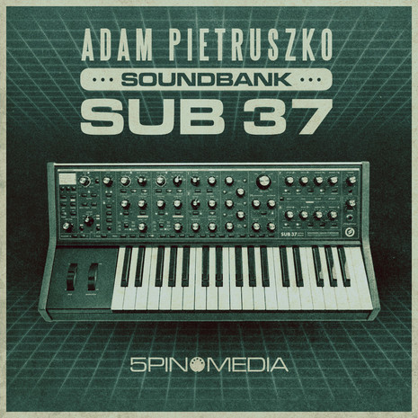 Adam Pietruszko: Moog Sub 37 Soundbank