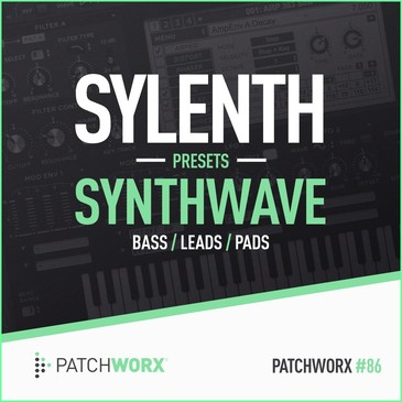 Patchworx 86: Synthwave Sylenth Presets