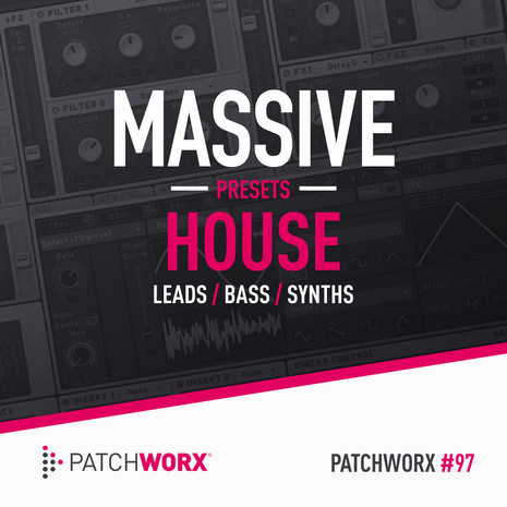 Patchworx 97: House Synths Massive Presets