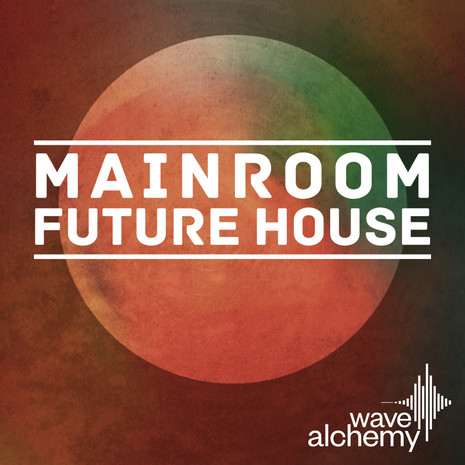 Mainroom Future House