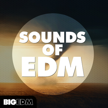 Big EDM: Sounds Of EDM