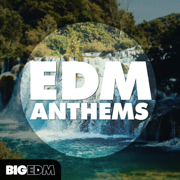 Big EDM: EDM Anthems