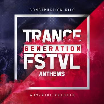 Trance Generation FSTVL Anthems