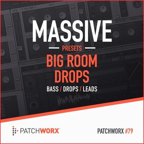 Patchworx 79: Big Room Drops Massive Presets
