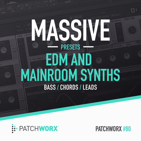 Patchworx 80: EDM & Mainroom Synths Massive Presets