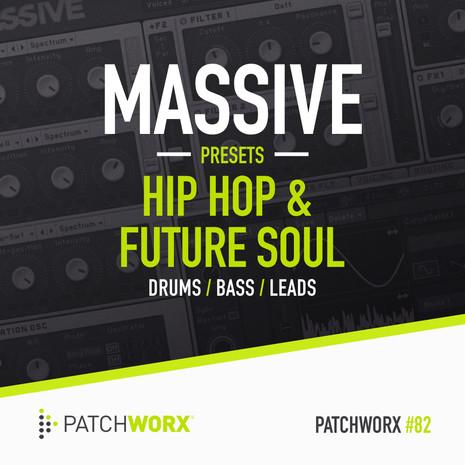 Patchworx 82: Hip Hop & Future Soul Massive Presets